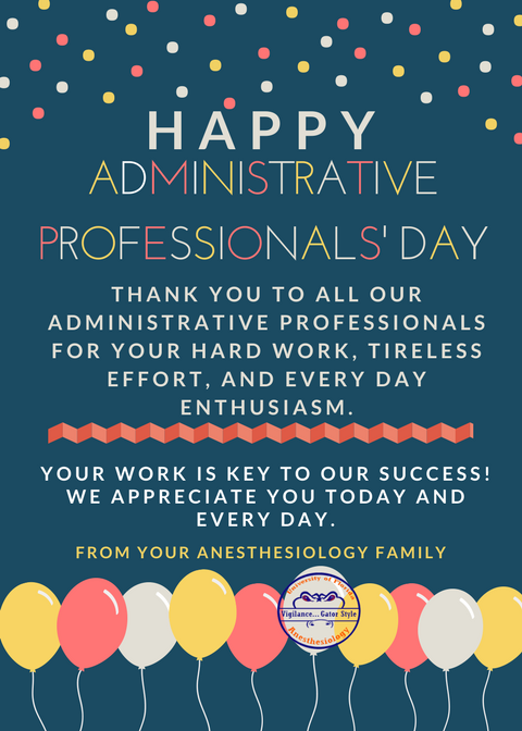 Thank you to all our administrative professionals for your hard work, tireless effort, and every day enthusiasm.