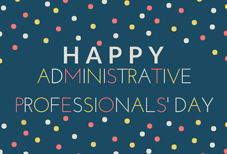 Happy Administrative Professionals' Day